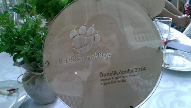 Elus teadust on pärjatud Keskkonnakäpa auhinnaga - Õnnelik õppija 2014 :)